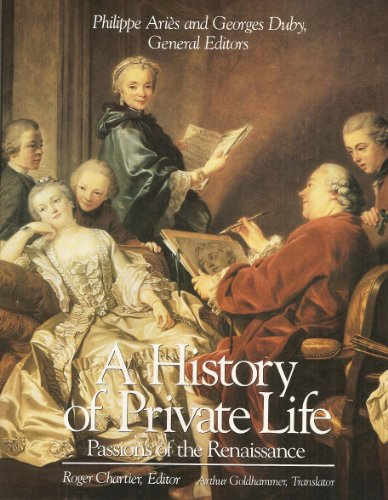 9780674399778: A History of Private Life: Passions of the Renaissance v. 3