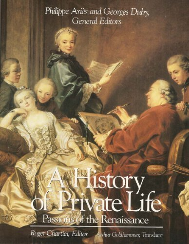 9780674399778: A History of Private Life, Volume III, Passions of the Renaissance