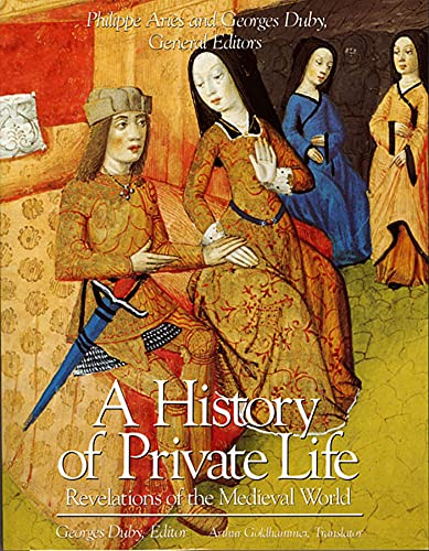 9780674400016: A History of Private Life, Volume II: Revelations of the Medieval World (History of Private Life (Paperback))