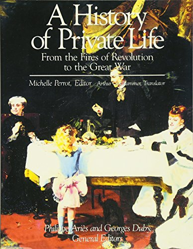 9780674400030: A History of Private Life: From the Fires of Revolution to the Great War v. 4