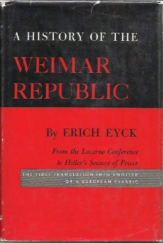 9780674403512: A History of the Weimar Republic, Volume II: From the Locarno Conference to Hitler's Seizure of Power