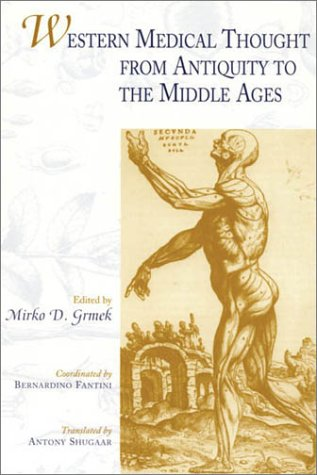 9780674403550: Western Medical Thought from Antiquity to the Middle Ages: Coordinated by Bernardino Fantini