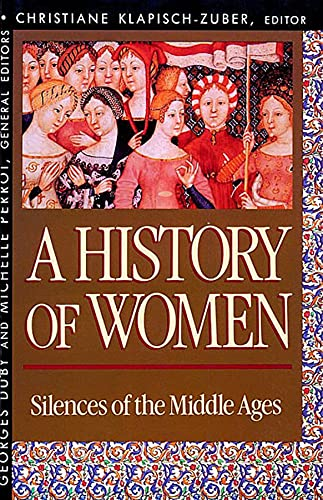 A History of Women in the West: Silences of the Middle Ages