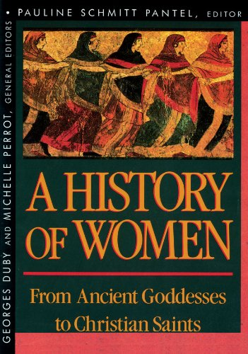 A History of Women in the West: Volume I. From Ancient Goddesses to Christian Saints: Pantel, ...