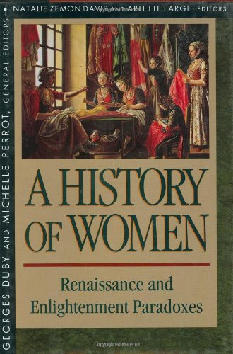 9780674403727: 3: History of Women in the West, Volume III: Renaissance and the Enlightenment Paradoxes