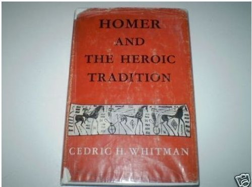 9780674406001: Homer and the Heroic Tradition