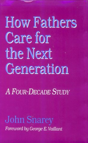 9780674409408: How Fathers Care for The Next Generation: A Four-Decade Study