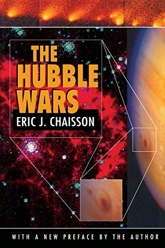 9780674412552: The Hubble Wars: Astrophysics Meets Astropolitics in the Two-Billion-Dollar Struggle over the Hubble Space Telescope, With a New Preface