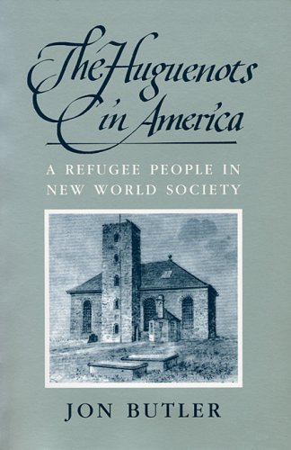9780674413207: The Huguenots in America: A Refugee People in New World Society (HARVARD HISTORICAL MONOGRAPHS)