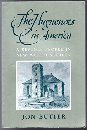 9780674413214: The Huguenots in America: A Refugee People in New World Society (Harvard Historical Monographs)