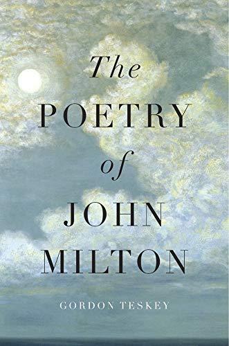 The Poetry of John Milton: Teskey, Gordon