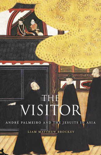 9780674416680: The Visitor: André Palmeiro and the Jesuits in Asia