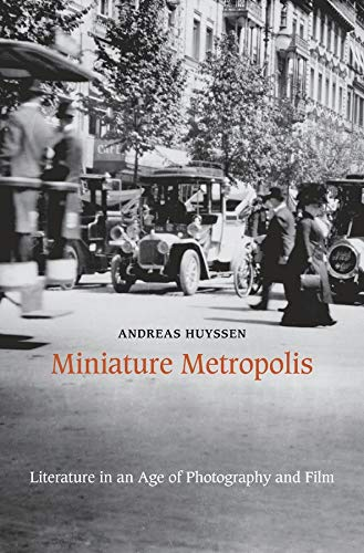 9780674416727: Miniature Metropolis: Literature in an Age of Photography and Film