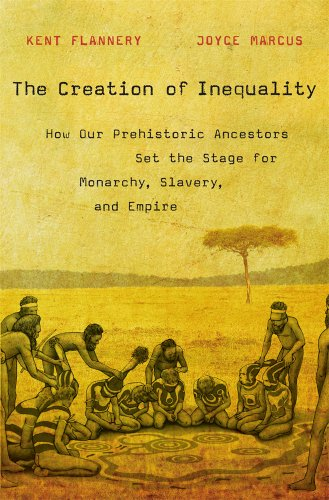 9780674416772: The Creation of Inequality: How Our Prehistoric Ancestors Set the Stage for Monarchy, Slavery, and Empire