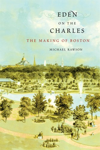 9780674416833: Eden on the Charles: The Making of Boston