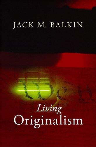 Living Originalism: Jack M. Balkin