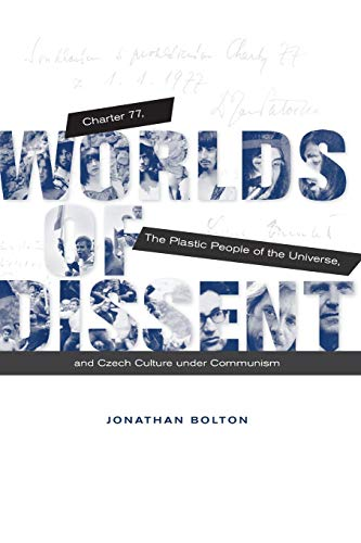 9780674416932: Worlds of Dissent - Charter 77, The Plastic People of the Universe, and Czech Culture under Communism