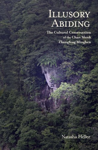 9780674417113: Illusory Abiding: The Cultural Construction of the Chan Monk Zhongfeng Mingben (Harvard East Asian Monographs)