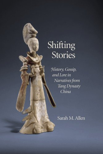 9780674417205: Shifting Stories: History, Gossip, and Lore in Narratives from Tang Dynasty China (Harvard-Yenching Institute Monograph Series)