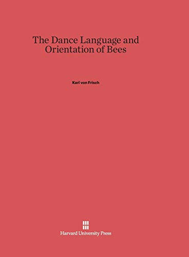 9780674418769: The Dance Language and Orientation of Bees