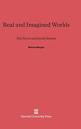 9780674418981: Real and Imagined Worlds: The Novel and Social Science
