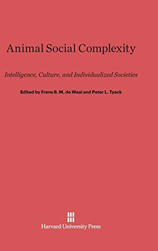 9780674419124: Animal Social Complexity: Intelligence, Culture, and Individualized Societies