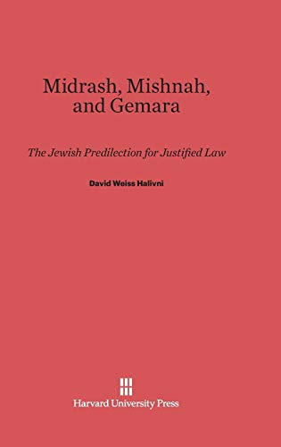 9780674419308: Midrash, Mishnah, and Gemara: The Jewish Predilection for Justified Law