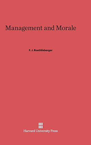 Management and Morale (Hardback): F J Roethlisberger