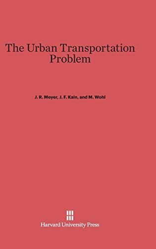 9780674421196: The Urban Transportation Problem