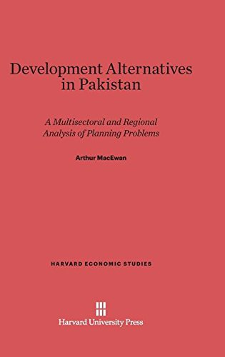 9780674421462: Development Alternatives in Pakistan: A Multisectoral and Regional Analysis of Planning Problems (Harvard Economic Studies)