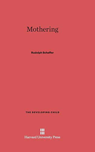 9780674422162: Mothering (Developing Child)