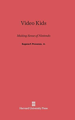 9780674422476: Video Kids: Making Sense of Nintendo