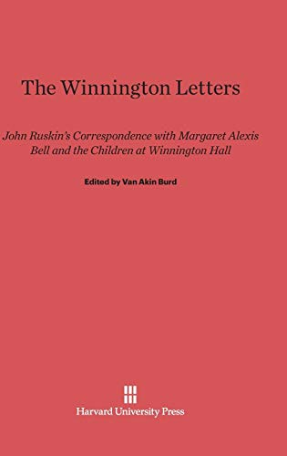 9780674422643: The Winnington Letters: John Ruskin's Correspondence with Margaret Alexis Bell and the Children at Winnington Hall