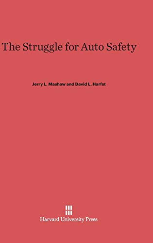 9780674423466: The Struggle for Auto Safety