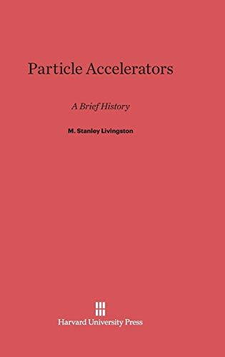 Particle Accelerators (Hardback): M Stanley Livingston