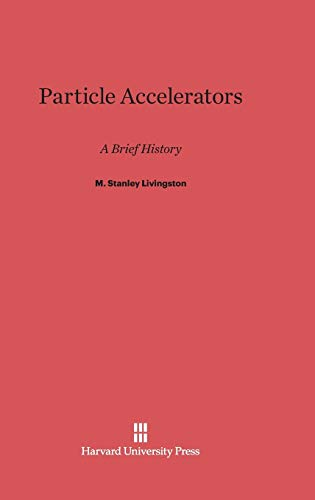 9780674424333: Particle Accelerators: A Brief History