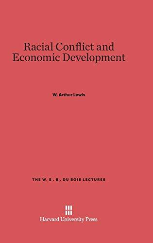 9780674424647: Racial Conflict and Economic Development (W. E. B. Du Bois Lectures)