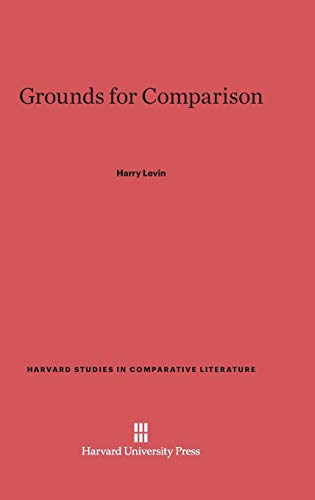 9780674424883: Grounds for Comparison (Harvard Studies in Comparative Literature (Hardcover))