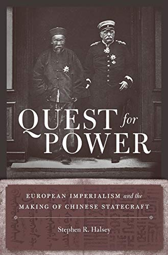 9780674425651: Quest for Power: European Imperialism and the Making of Chinese Statecraft