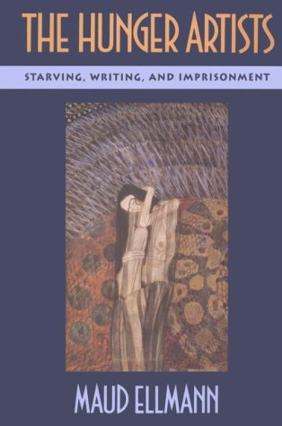 9780674427051: The Hunger Artists: Starving, Writing, and Imprisonment
