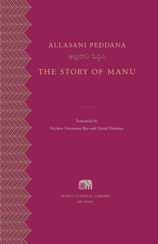 Murty Classical Library Of India 4: The Story Of Manu.: Peddana, Allasani; (translated By Rao, ...