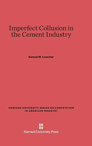 9780674427945: Imperfect Collusion in the Cement Industry (Harvard University Series on Competition in American Industr)
