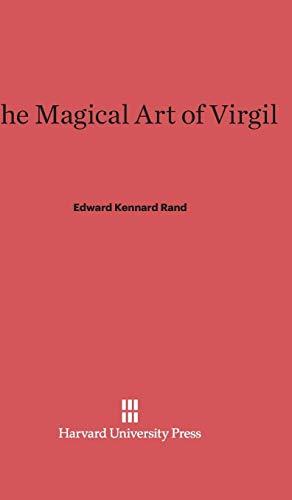 The Magical Art of Virgil: Rand, E K