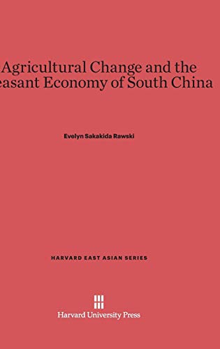 9780674428072: Agricultural Change and the Peasant Economy of South China