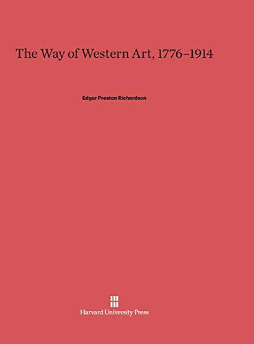 9780674428133: The Way of Western Art, 1776-1914