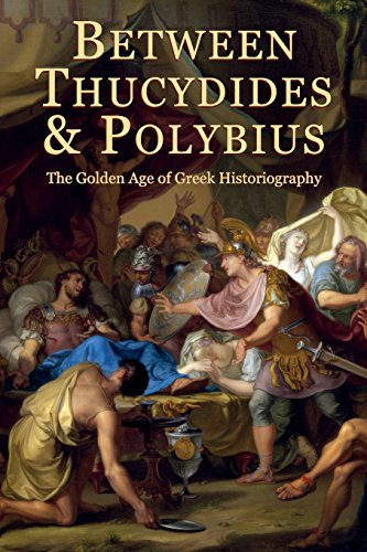 9780674428348: Between Thucydides and Polybius: The Golden Age of Greek Historiography (Hellenic Studies Series)