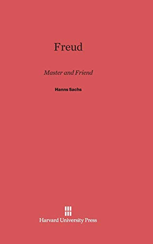 Freud Master and Friend: Sachs, Hanns