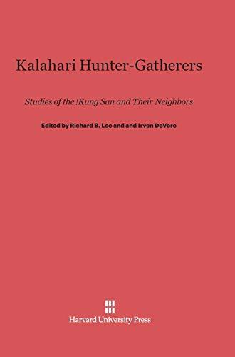 9780674430594: Kalahari Hunter-Gatherers: Studies of the !Kung San and Their Neighbors