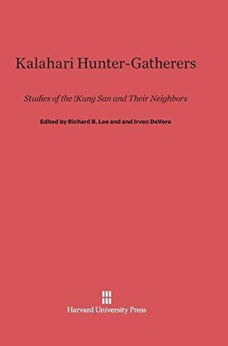 9780674430594: Kalahari Hunter-Gatherers: Studies of the !Kung San and Their Neighbors