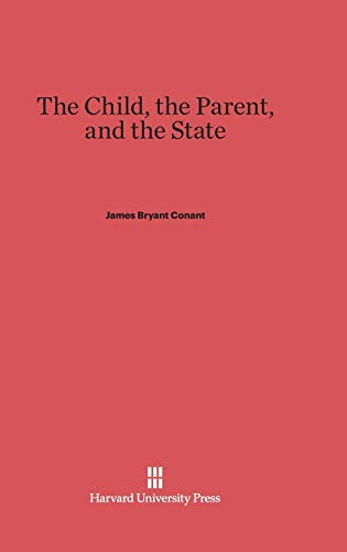 9780674430624: The Child, the Parent, and the State